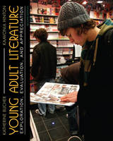 Young Adult Literature: Exploration, Evaluation and Appreciation (Paperback)