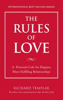 The Rules of Love: A Personal Code for Happier, More Fulfilling Relationships (Paperback)