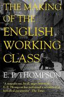 The Making of the English Working Class (Paperback)