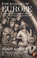 The Making of Europe: Conquest, Colonization and Cultural Change 950 - 1350 (Paperback)