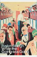 When the Going Was Good - Penguin Modern Classics (Paperback)