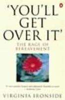 'You'll Get Over It': The Rage of Bereavement (Paperback)