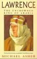 Lawrence: The Uncrowned King of Arabia (Paperback)