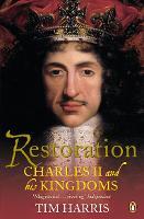 Restoration: Charles II and His Kingdoms, 1660-1685 (Paperback)