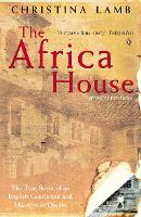 The Africa House: The True Story of an English Gentleman and His African Dream (Paperback)