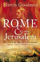 Rome and Jerusalem: The Clash of Ancient Civilizations (Paperback)