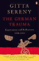 The German Trauma: Experiences and Reflections 1938-2001 (Paperback)