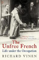 The Unfree French: Life Under the Occupation (Paperback)