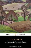 A Shropshire Lad and Other Poems: The Collected Poems of A.E. Housman (Paperback)