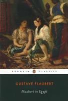 Flaubert in Egypt: A Sensibility on Tour (Paperback)