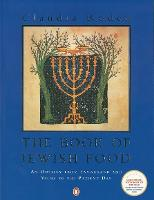 The Book of Jewish Food: An Odyssey from Samarkand and Vilna to the Present Day (Paperback)