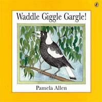 Waddle Giggle Gargle! (Paperback)