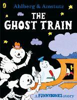 Funnybones: The Ghost Train - Funnybones (Paperback)