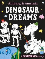 Funnybones: Dinosaur Dreams - Funnybones (Paperback)