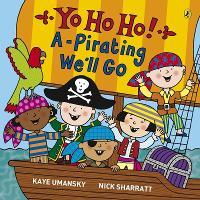 Yo Ho Ho! A-Pirating We'll Go (Paperback)