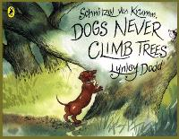 Schnitzel Von Krumm, Dogs Never Climb Trees - Hairy Maclary and Friends (Paperback)