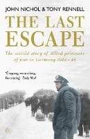 The Last Escape: The Untold Story of Allied Prisoners of War in Germany 1944-1945 (Paperback)