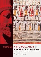 The Penguin Historical Atlas of Ancient Civilizations (Paperback)