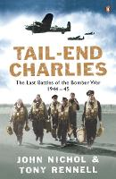 Tail-End Charlies: The Last Battles of the Bomber War 1944-45 (Paperback)