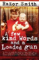 A Few Kind Words and a Loaded Gun: The Autobiography of a Career Criminal (Paperback)