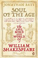 Soul of the Age: The Life, Mind and World of William Shakespeare (Paperback)