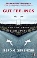 Gut Feelings: Short Cuts to Better Decision Making (Paperback)