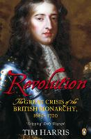 Revolution: The Great Crisis of the British Monarchy, 1685-1720 (Paperback)