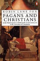 Pagans and Christians: In the Mediterranean World from the Second Century AD to the Conversion of Constantine (Paperback)