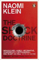 The Shock Doctrine: The Rise of Disaster Capitalism (Paperback)