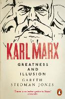Karl Marx: Greatness and Illusion (Paperback)