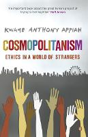 Cosmopolitanism: Ethics in a World of Strangers (Paperback)