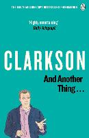 And Another Thing: The World According to Clarkson Volume 2 - The World According to Clarkson (Paperback)
