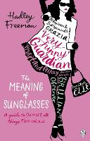 The Meaning of Sunglasses: A Guide to (Almost) All Things Fashionable (Paperback)