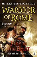 Warrior of Rome I: Fire in the East - Warrior of Rome (Paperback)