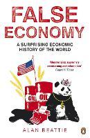 False Economy: A Surprising Economic History of the World (Paperback)
