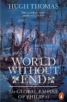World Without End: The Global Empire of Philip II (Paperback)