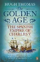 The Golden Age: The Spanish Empire of Charles V (Paperback)