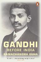 Gandhi Before India (Paperback)