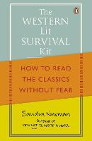 The Western Lit Survival Kit: How to Read the Classics Without Fear (Paperback)