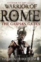 Warrior of Rome IV: The Caspian Gates - Warrior of Rome (Paperback)