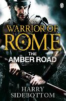 Warrior of Rome VI: The Amber Road - Warrior of Rome (Paperback)