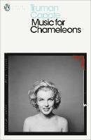 Music for Chameleons: New Writing - Penguin Modern Classics (Paperback)