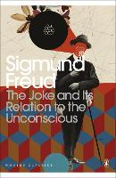 The Joke and Its Relation to the Unconscious - Penguin Modern Classics (Paperback)
