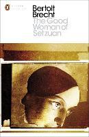 The Good Woman of Setzuan - Penguin Modern Classics (Paperback)