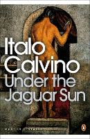Under the Jaguar Sun - Penguin Modern Classics (Paperback)