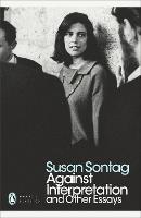 Against Interpretation and Other Essays - Penguin Modern Classics (Paperback)