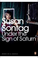 Under the Sign of Saturn: Essays - Penguin Modern Classics (Paperback)