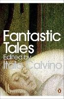 Fantastic Tales: Visionary And Everyday - Penguin Modern Classics (Paperback)
