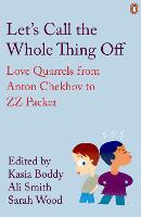 Let's Call the Whole Thing Off: Love Quarrels from Anton Chekhov to ZZ Packer - Penguin Modern Classics (Paperback)