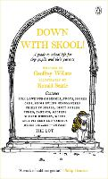 Down With Skool!: A guide to school life for tiny pupils and their parents - The Complete Molesworth (Paperback)